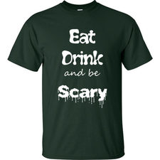 Eat Drink and Be Scary T-Shirt