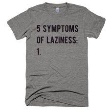 The 5 Symptoms of Laziness T-Shirt